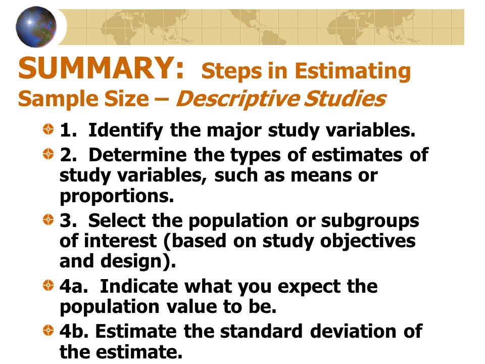SUMMARY: Steps in Estimating Sample Size – Descriptive Studies