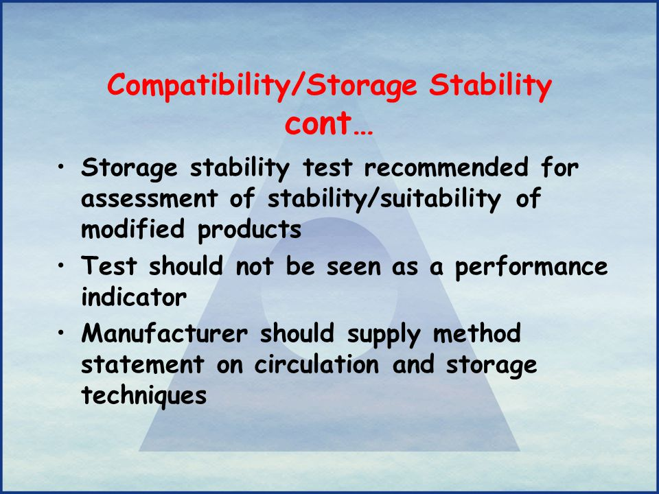 Compatibility/Storage Stability cont…