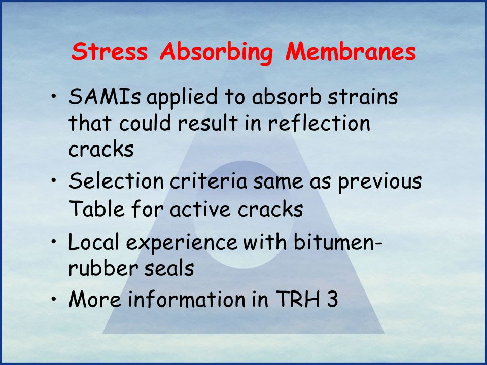Stress Absorbing Membranes