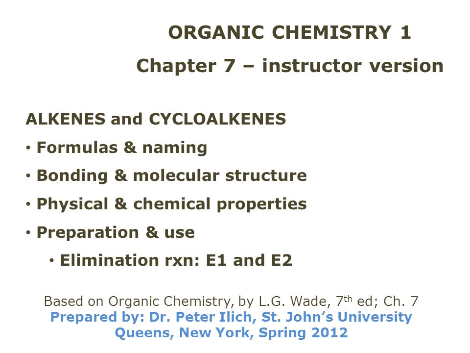 ORGANIC CHEMISTRY 1 Chapter 7 – instructor version
