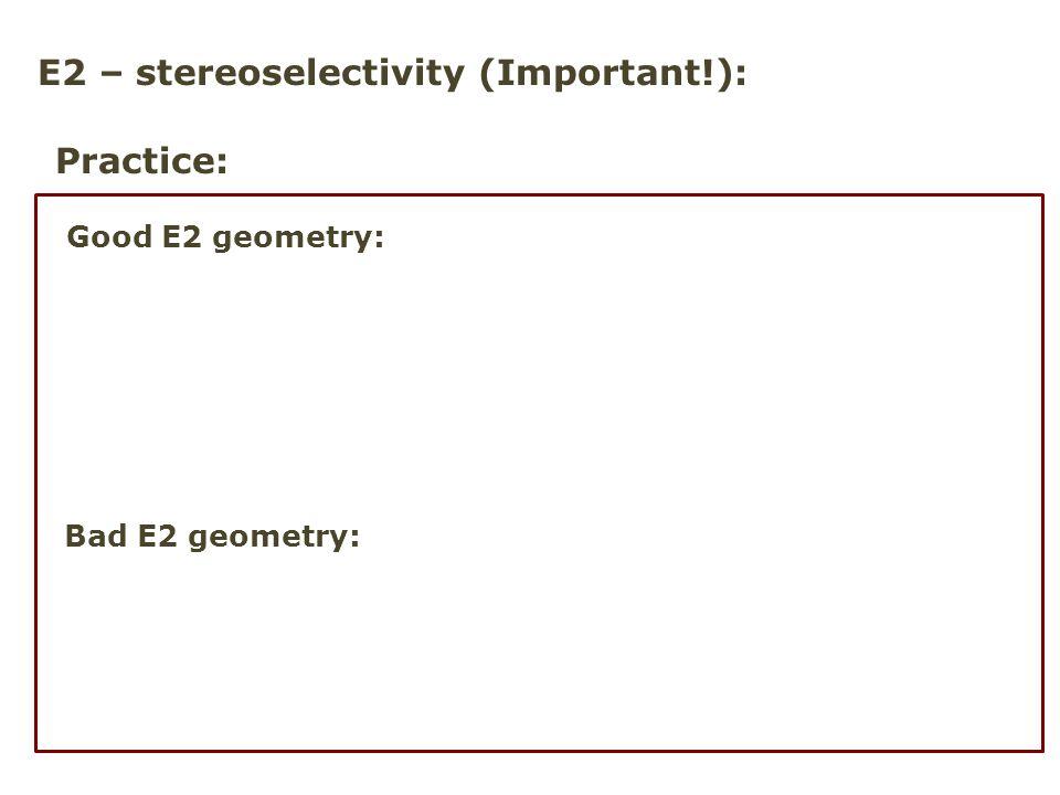 E2 – stereoselectivity (Important!):