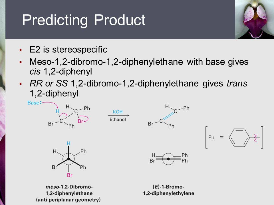Predicting Product E2 is stereospecific
