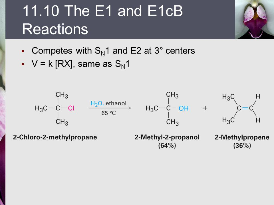 11.10 The E1 and E1cB Reactions Competes with SN1 and E2 at 3° centers