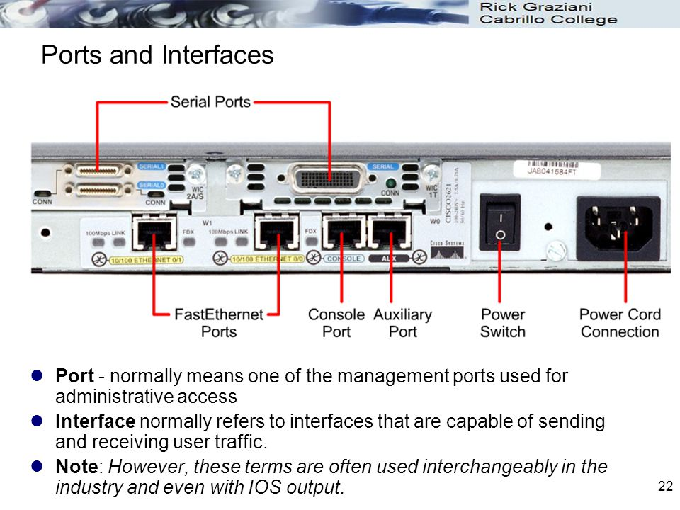 Ports and Interfaces Port - normally means one of the management ports used for administrative access.