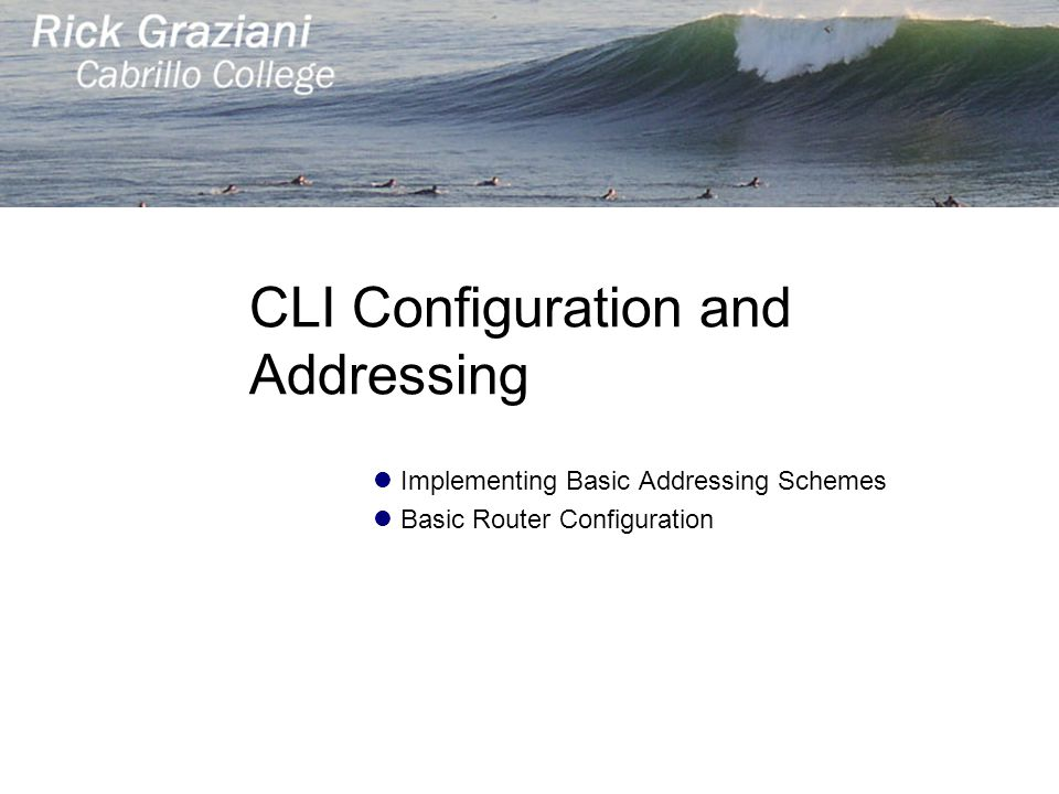 CLI Configuration and Addressing