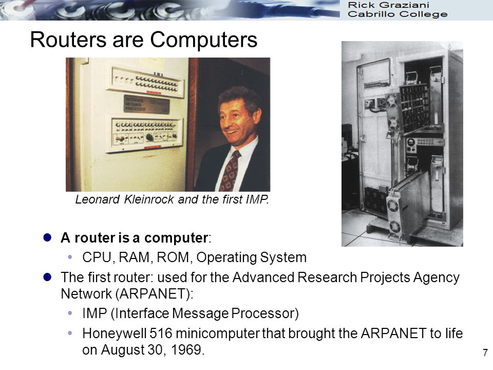 Routers are Computers A router is a computer: