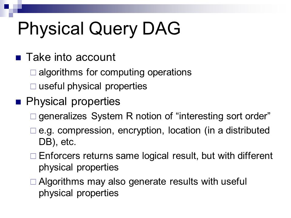 Physical Query DAG Take into account Physical properties