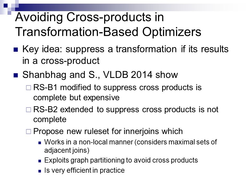 Avoiding Cross-products in Transformation-Based Optimizers