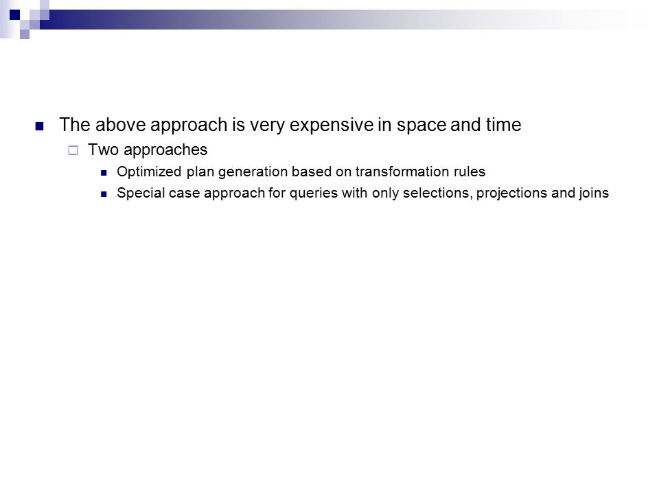 The above approach is very expensive in space and time