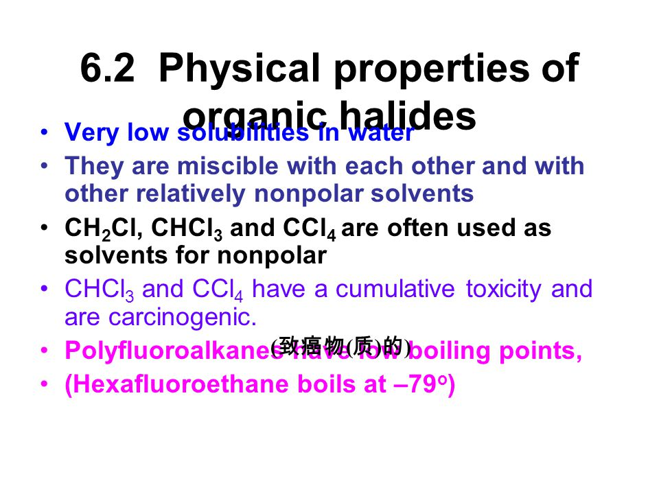 6.2 Physical properties of organic halides