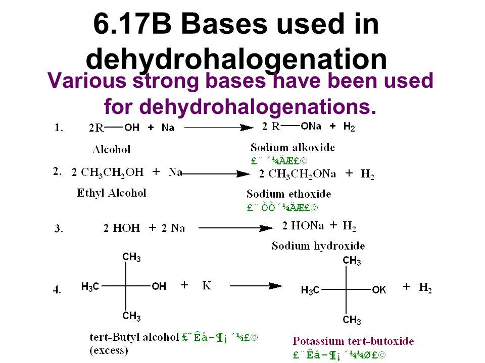 6.17B Bases used in dehydrohalogenation