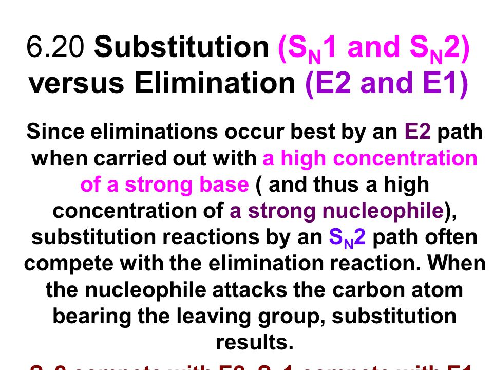 6.20 Substitution (SN1 and SN2) versus Elimination (E2 and E1)
