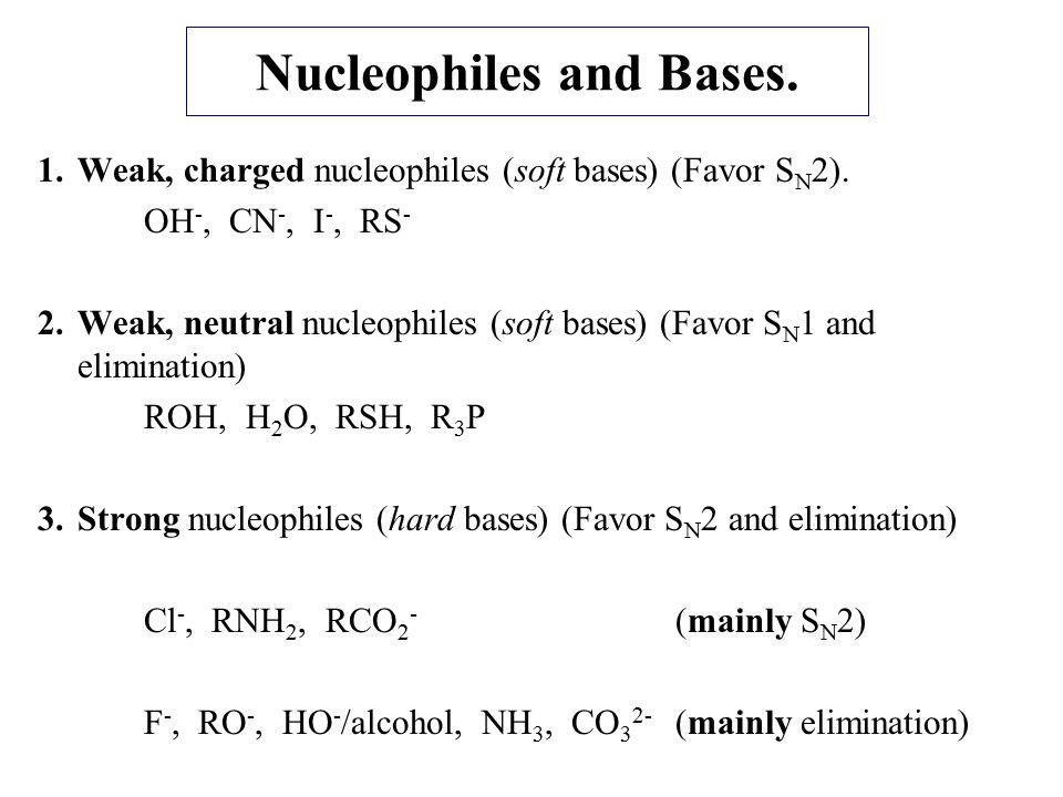 Nucleophiles and Bases.