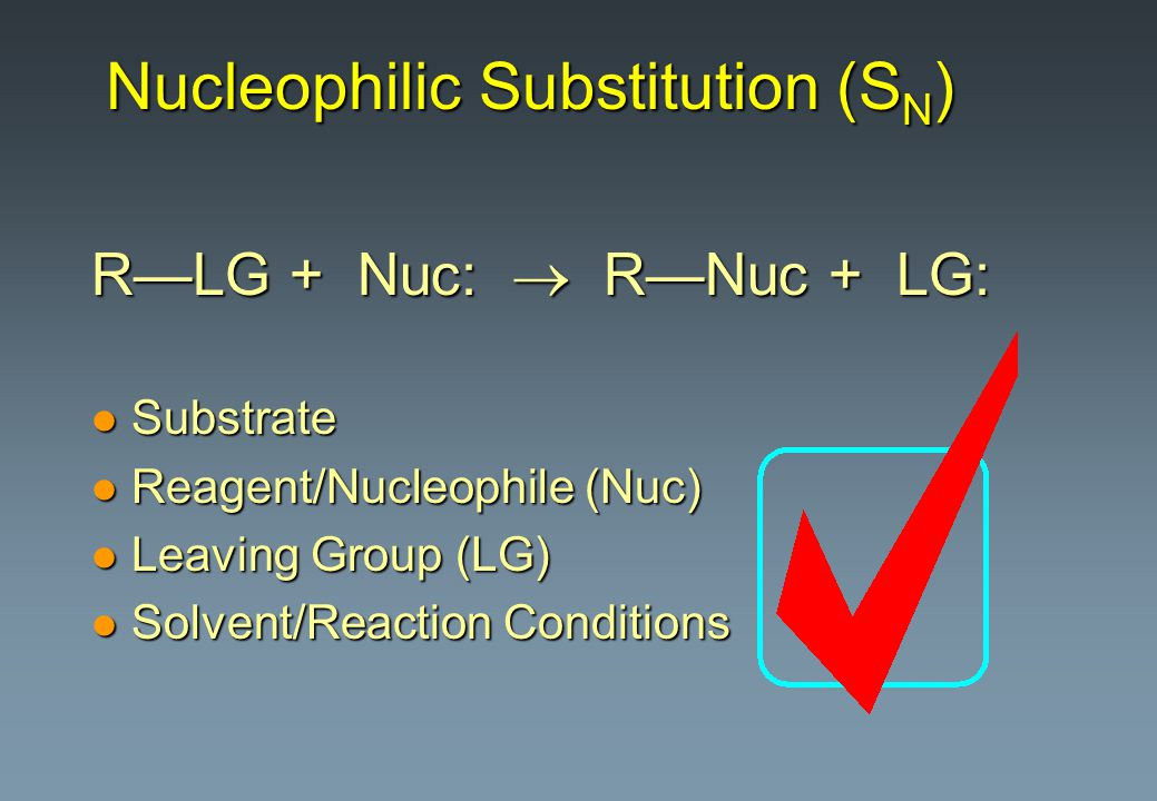 Nucleophilic Substitution (SN)