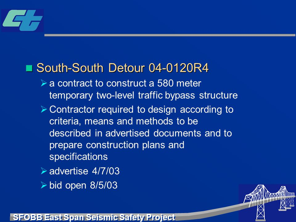 South-South Detour 04-0120R4 a contract to construct a 580 meter temporary two-level traffic bypass structure.