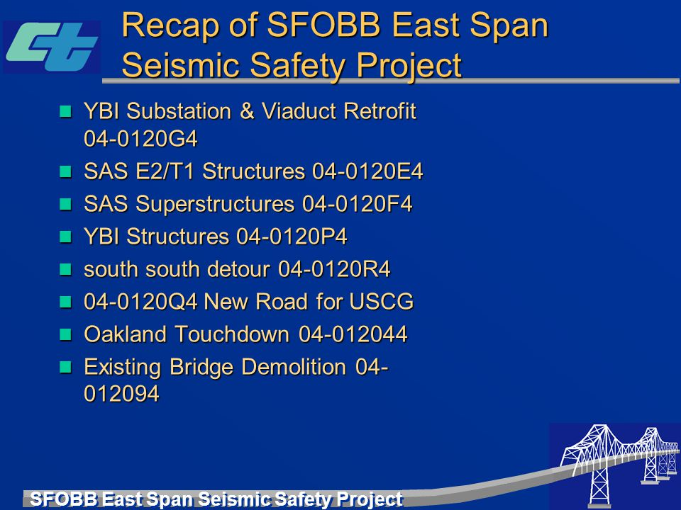 Recap of SFOBB East Span Seismic Safety Project