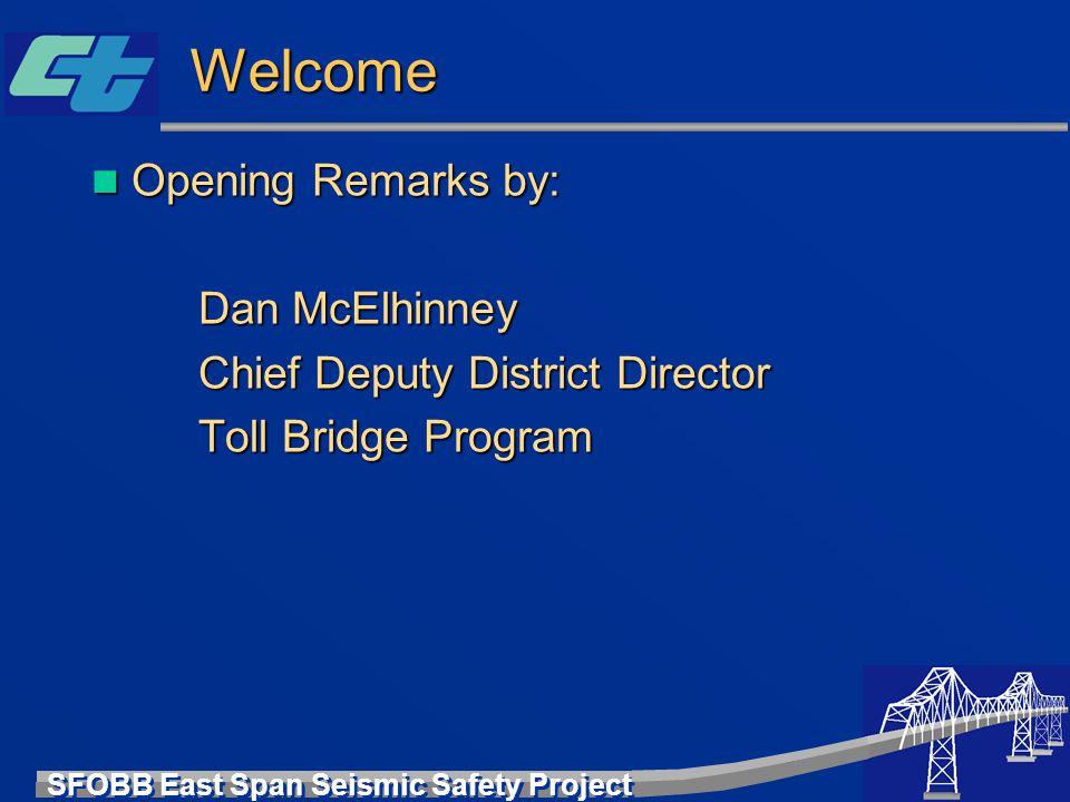 Welcome Opening Remarks by: Dan McElhinney