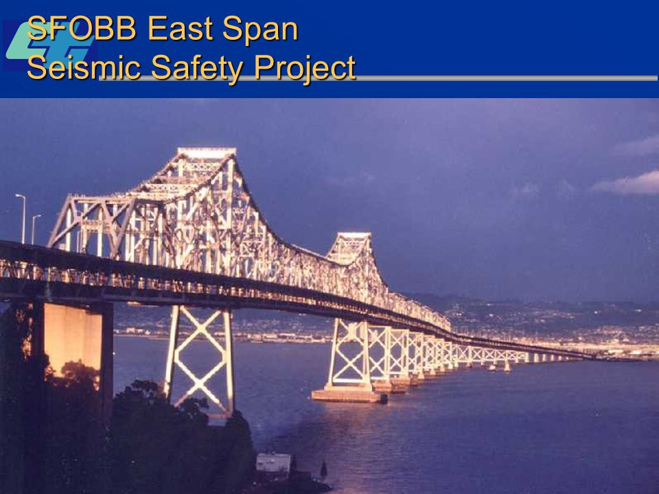 SFOBB East Span Seismic Safety Project