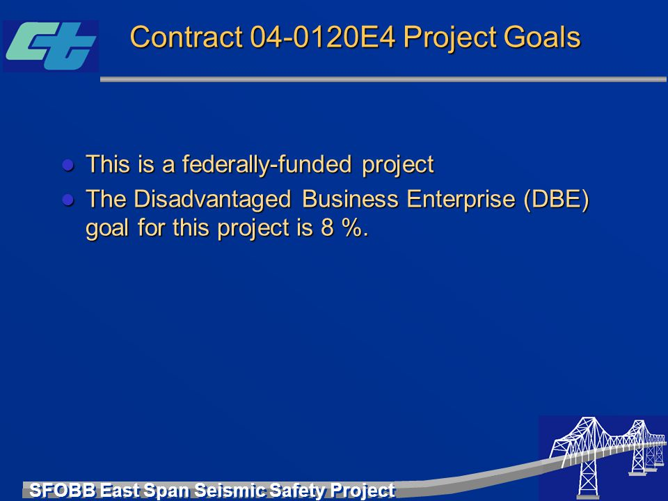 Contract 04-0120E4 Project Goals