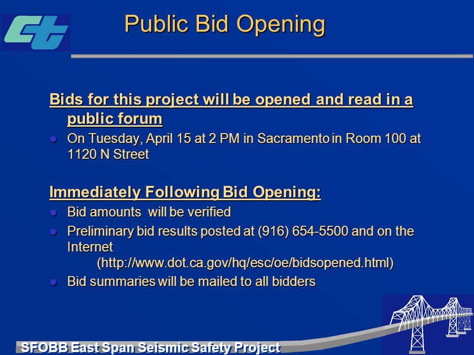 Public Bid Opening Bids for this project will be opened and read in a public forum.