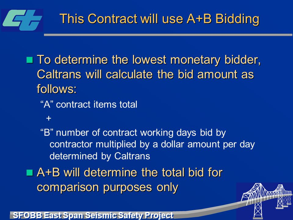 This Contract will use A+B Bidding