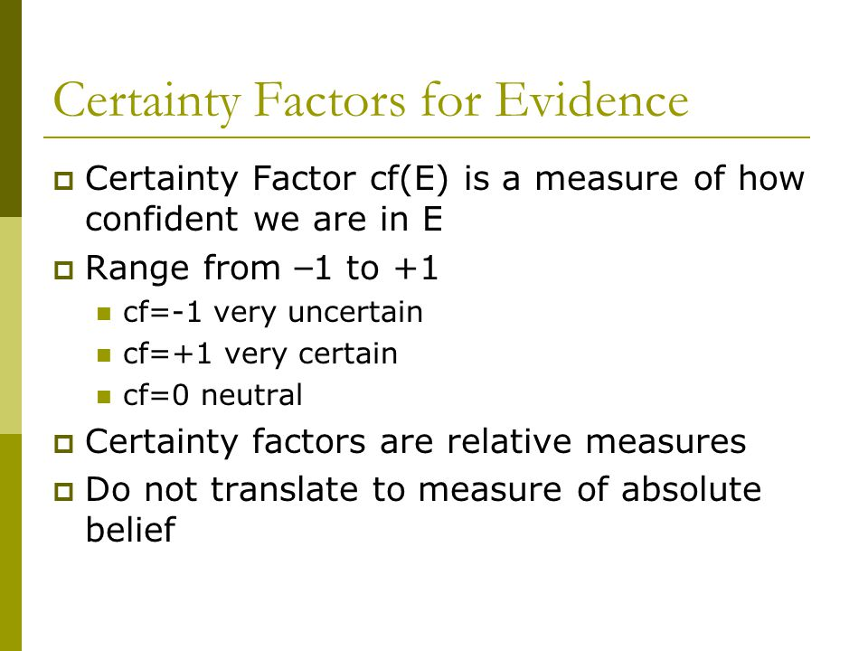 Certainty Factors for Evidence