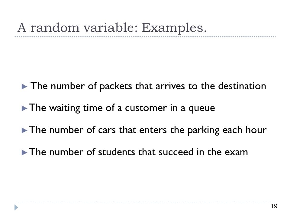 A random variable: Examples.