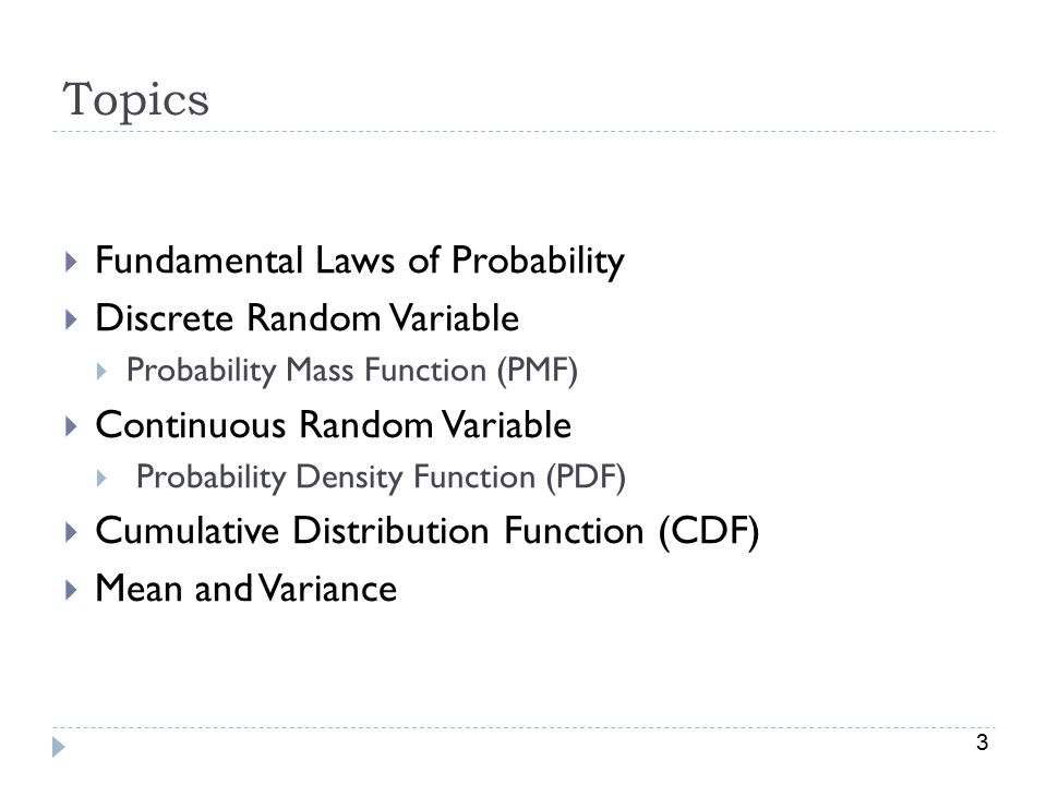 Topics Fundamental Laws of Probability Discrete Random Variable