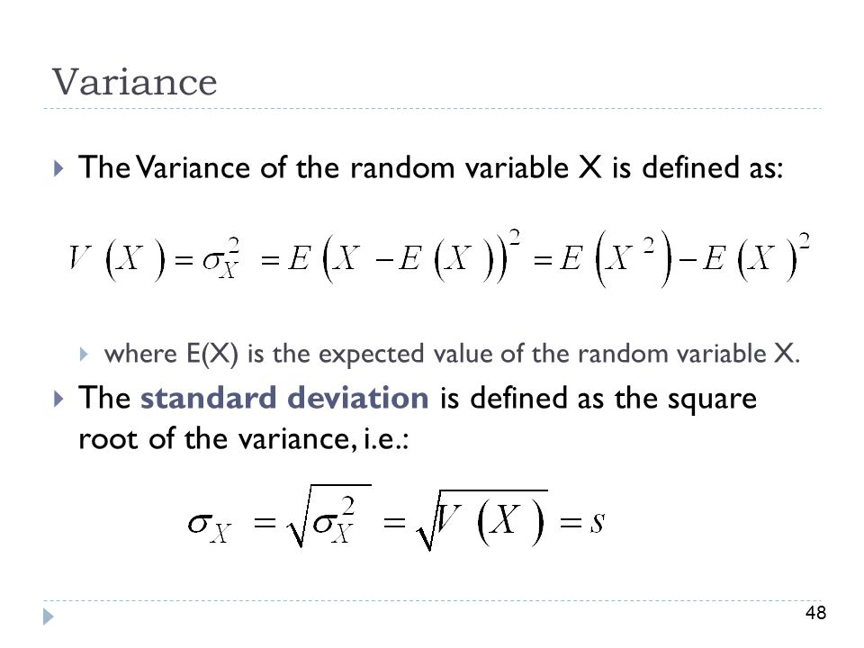 Variance The Variance of the random variable X is defined as: