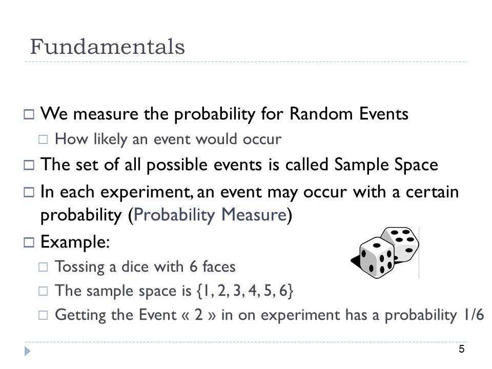 Fundamentals We measure the probability for Random Events