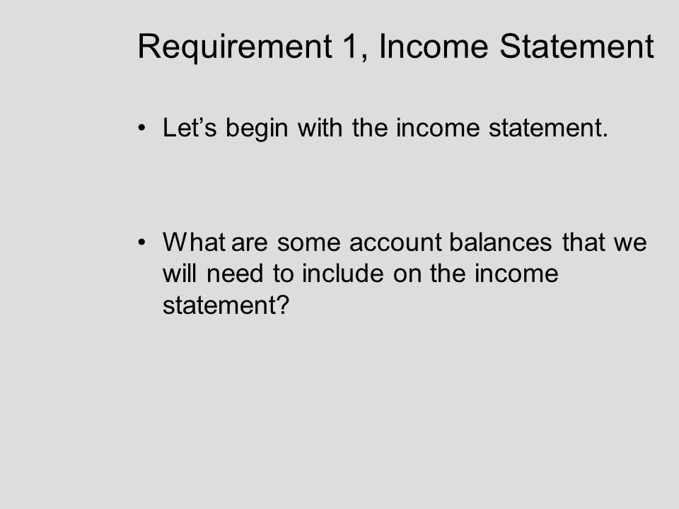 Requirement 1, Income Statement