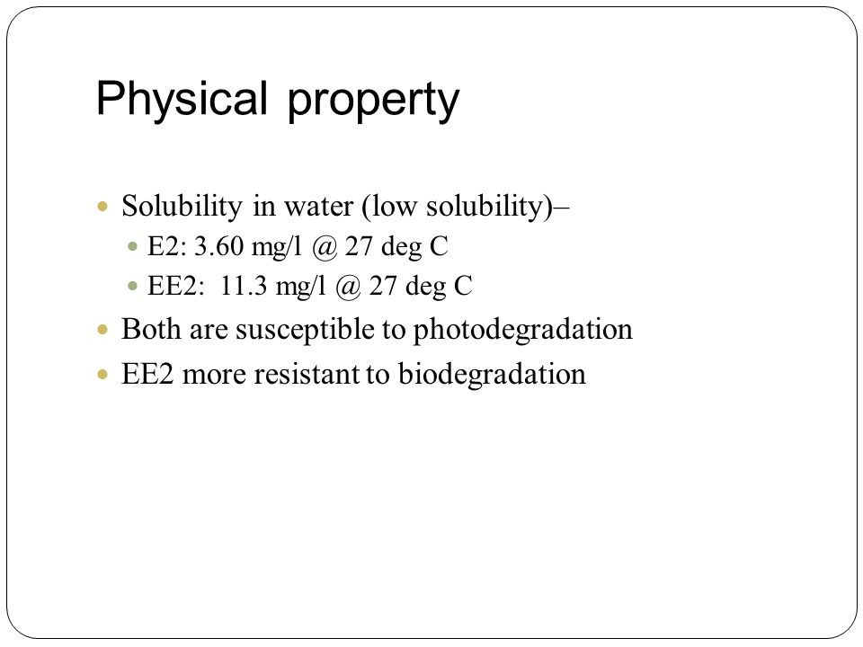 Physical property Solubility in water (low solubility)–