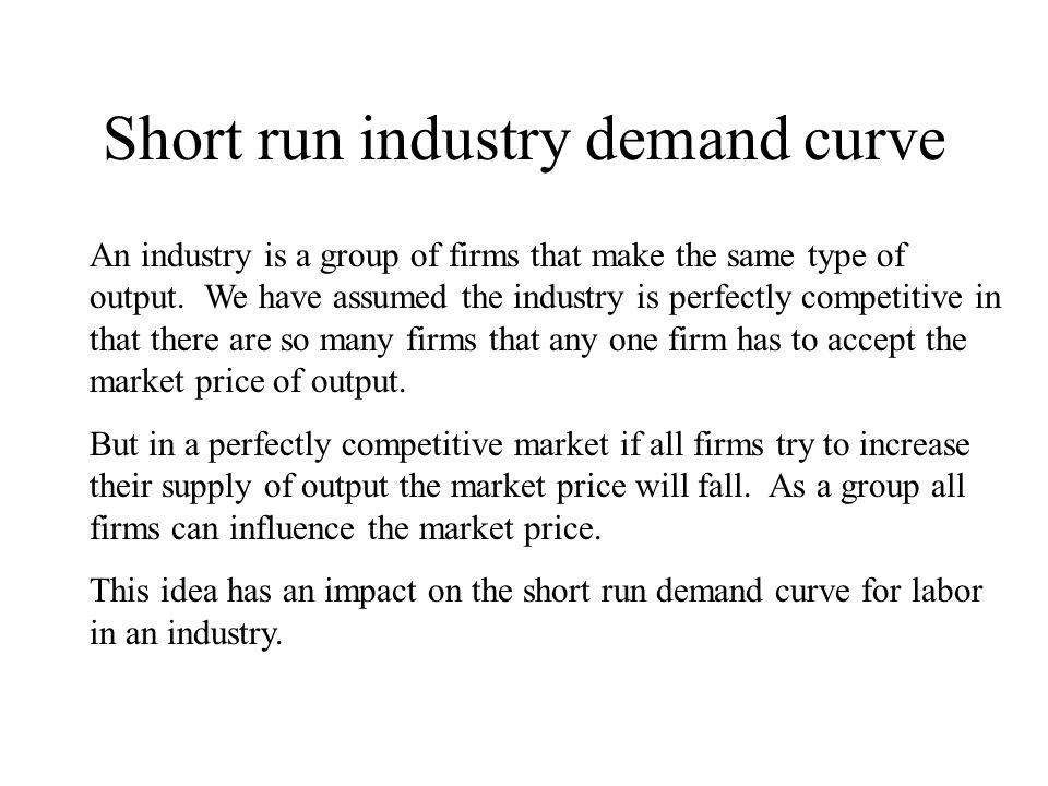 Short run industry demand curve