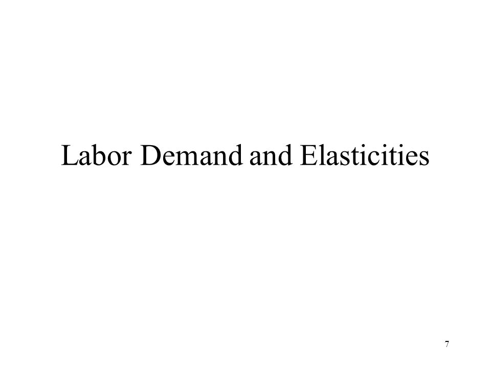 Labor Demand and Elasticities