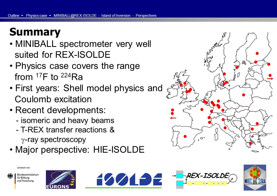 Summary MINIBALL spectrometer very well suited for REX-ISOLDE