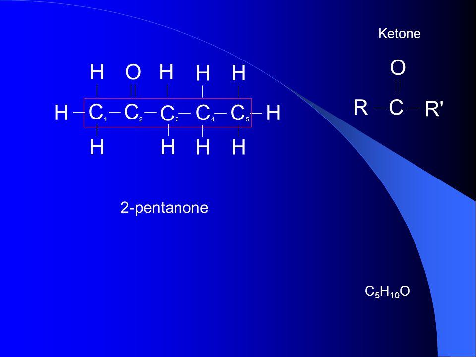 Ketone H C O R R C O 1 2 3 4 5 2-pentanone C5H10O