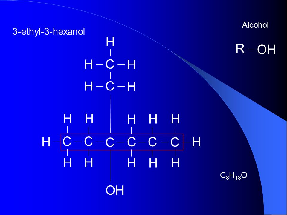 Alcohol 3-ethyl-3-hexanol H C OH OH R C8H18O