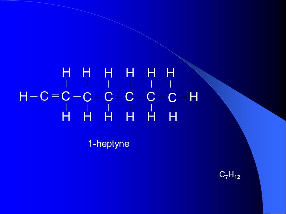 H C 1-heptyne C7H12