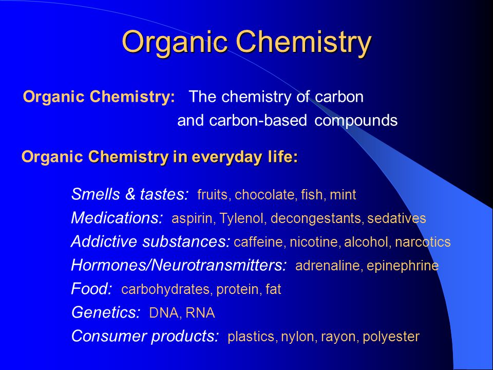 Organic Chemistry Organic Chemistry: The chemistry of carbon