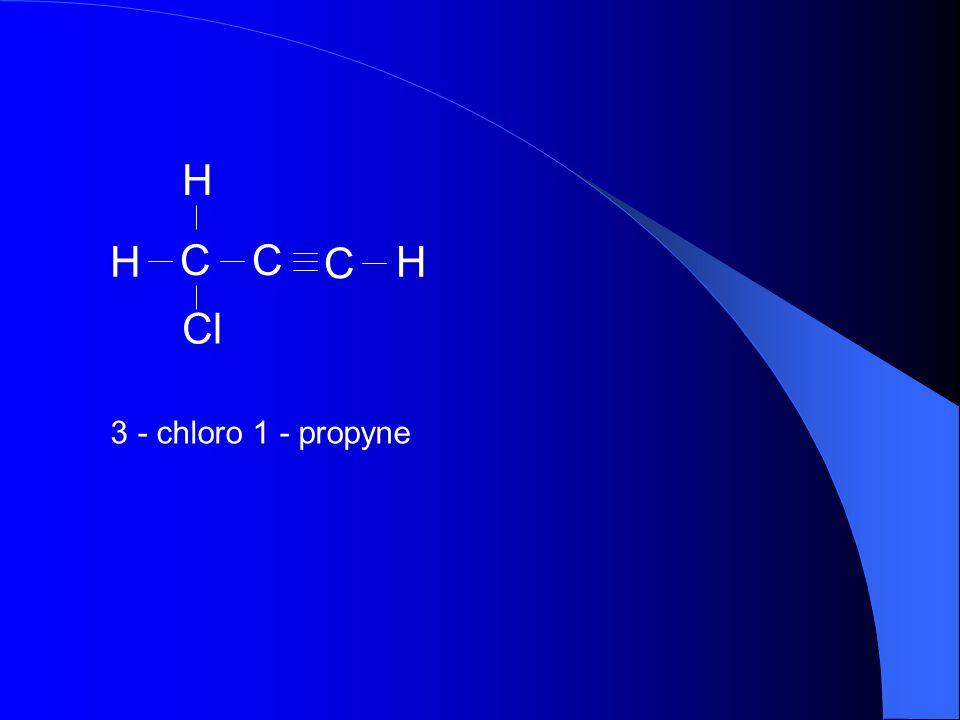 H C Cl 3 - chloro 1 - propyne