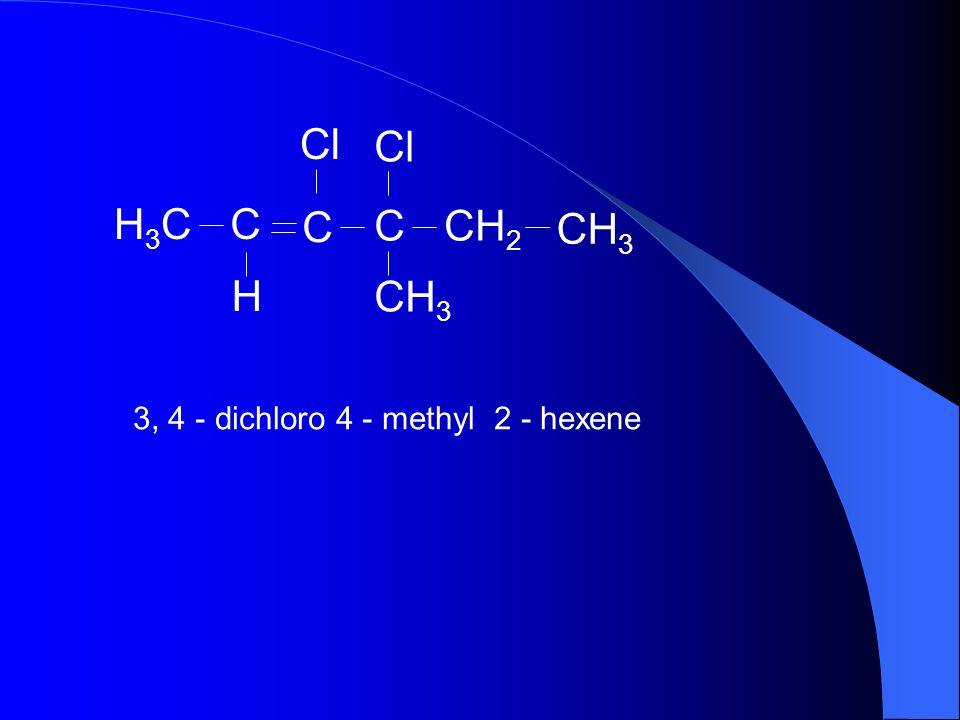 CH3 C CH2 Cl H3C H 3, 4 - dichloro 4 - methyl 2 - hexene
