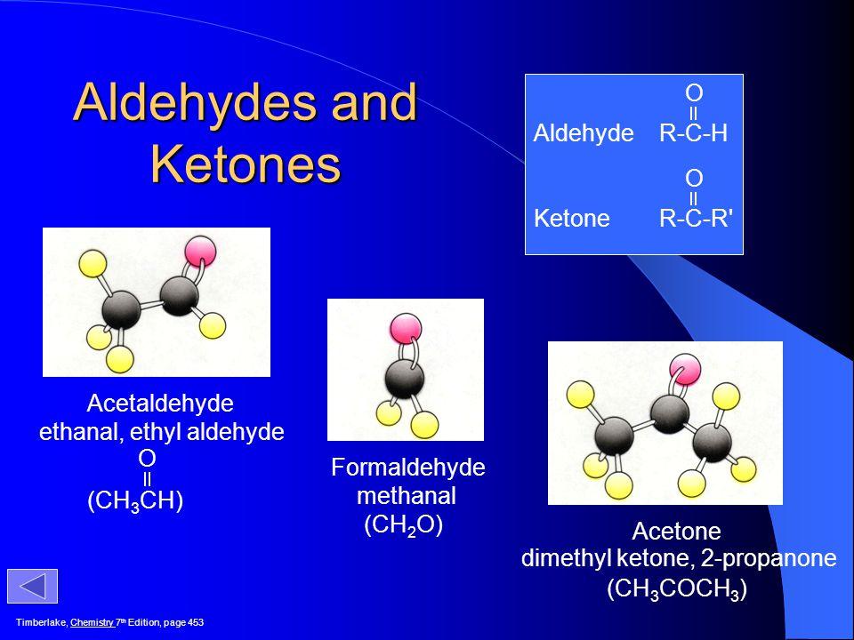 Aldehydes and Ketones Aldehyde R-C-H Ketone R-C-R O O Acetaldehyde
