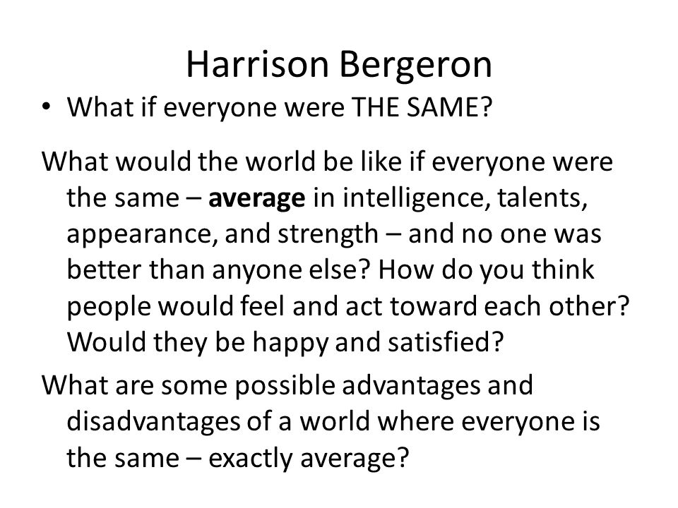 Harrison Bergeron What if everyone were THE SAME