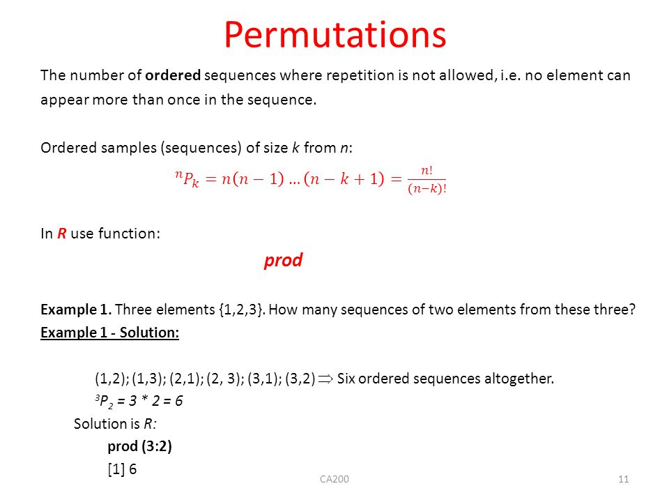 Permutations The number of ordered sequences where repetition is not allowed, i.e. no element can. appear more than once in the sequence.