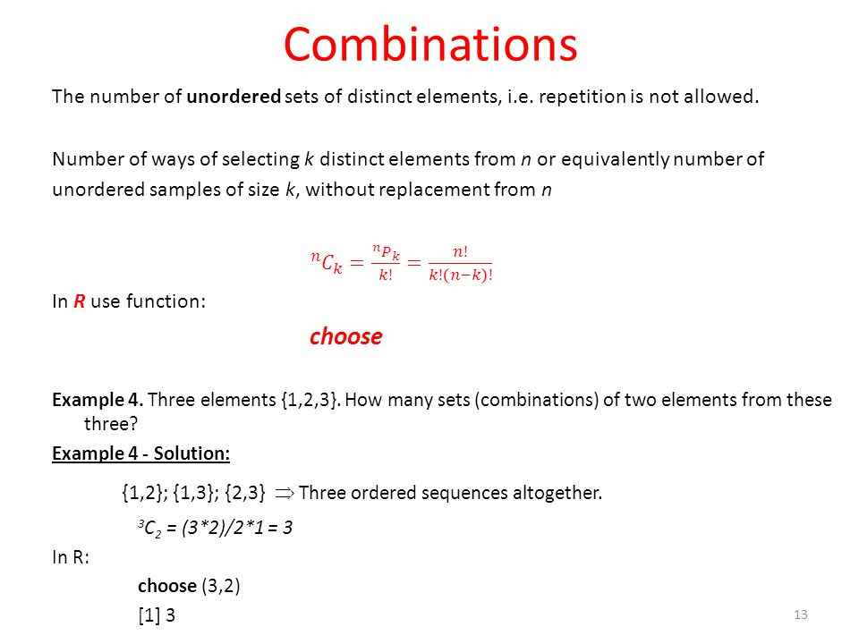 Combinations The number of unordered sets of distinct elements, i.e. repetition is not allowed.