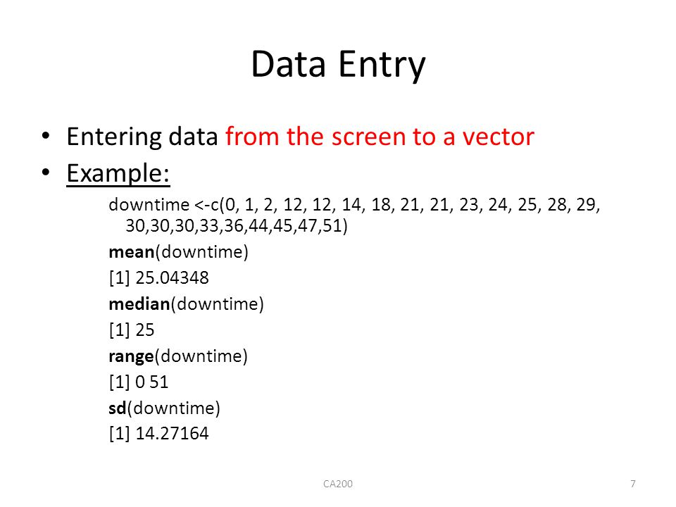 Data Entry Entering data from the screen to a vector Example: