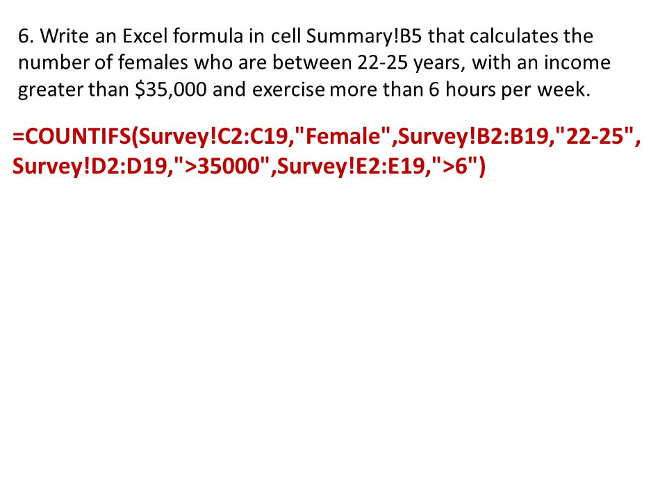 6. Write an Excel formula in cell Summary