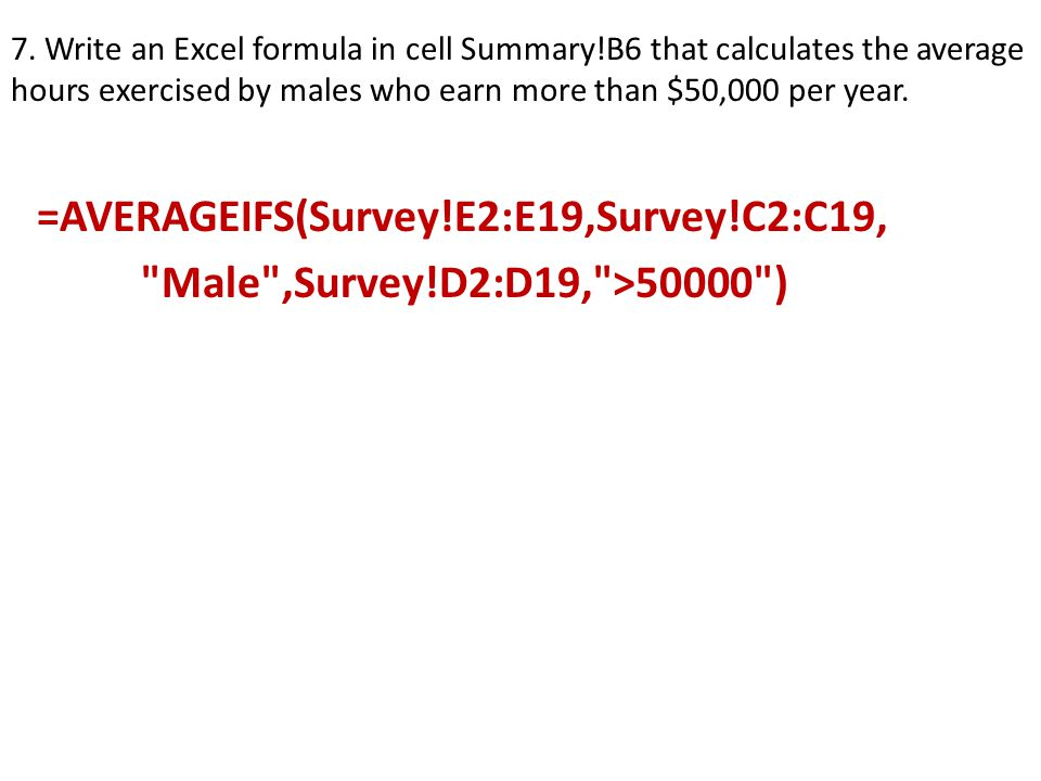 7. Write an Excel formula in cell Summary