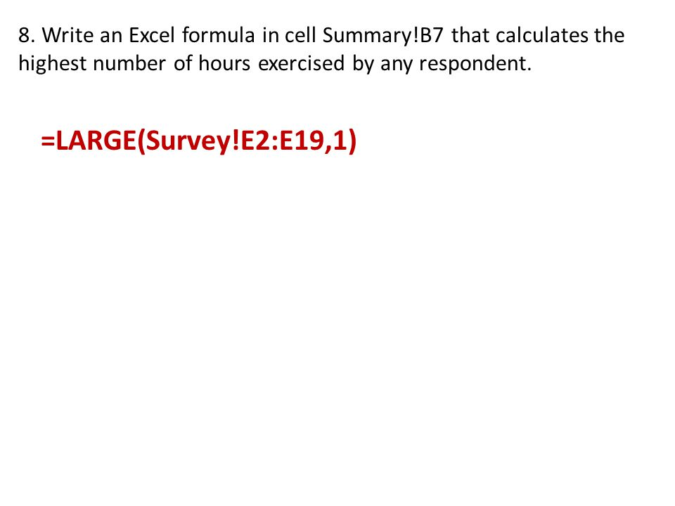 8. Write an Excel formula in cell Summary
