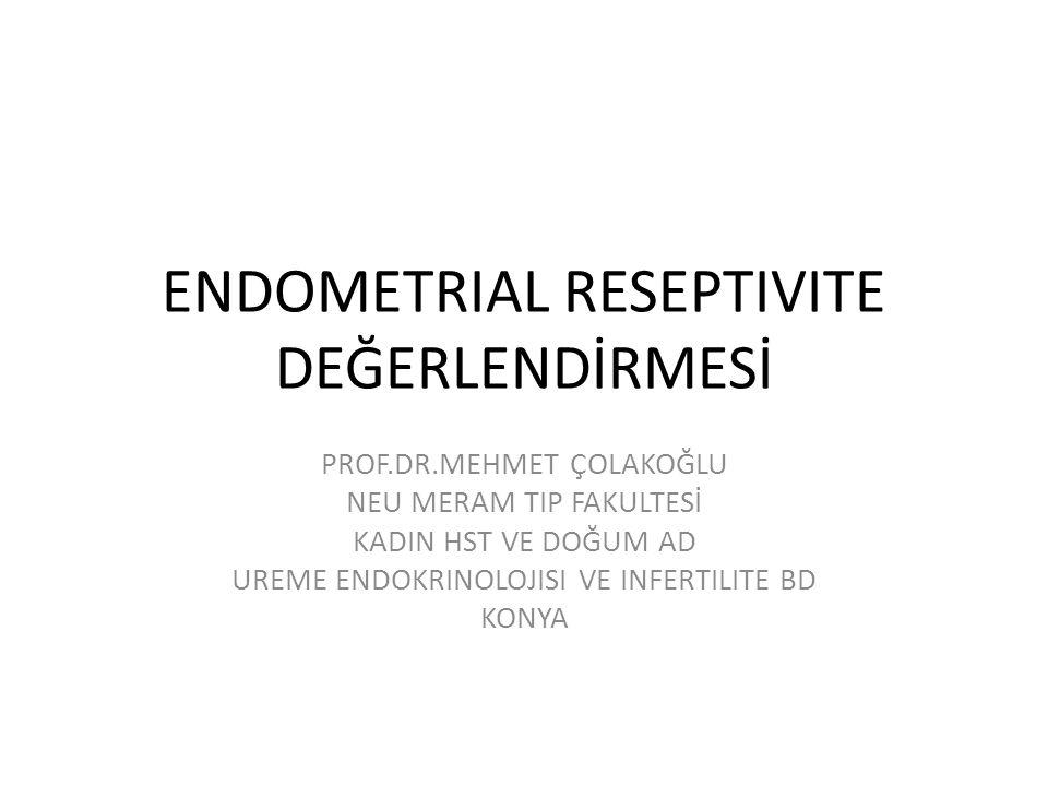ENDOMETRIAL RESEPTIVITE DEĞERLENDİRMESİ